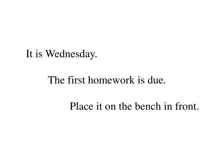 It is Wednesday.