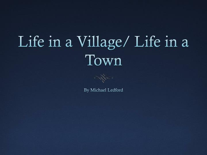 life in a village life in a town n.