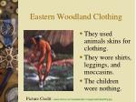 eastern woodland clothing