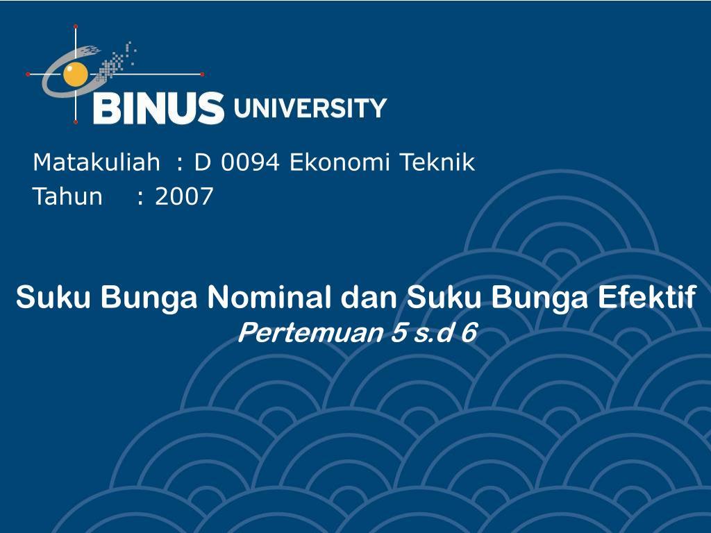Ppt Suku Bunga Nominal Dan Suku Bunga Efektif Pertemuan 5 S D 6 Powerpoint Presentation Id 4347017