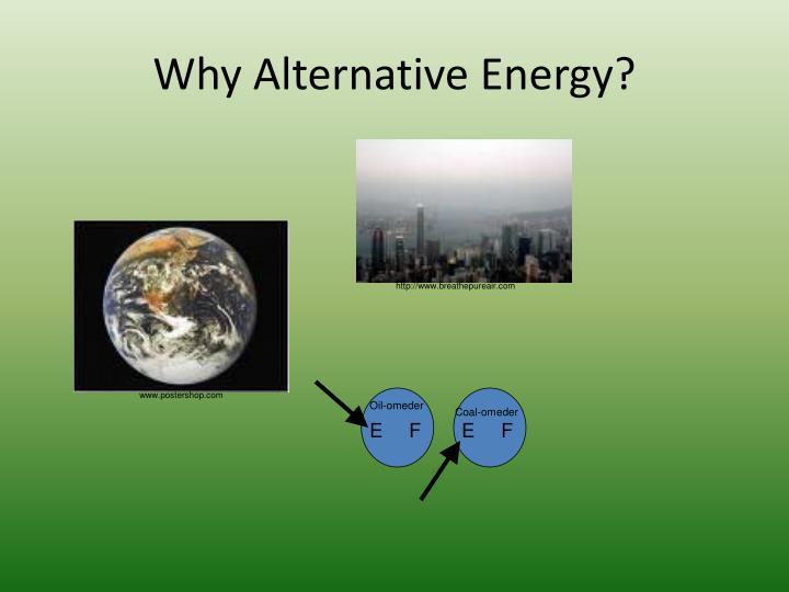 Why Alternative Energy?