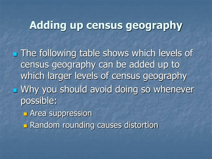Adding up census geography