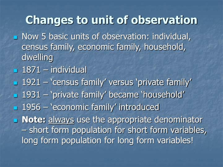 Changes to unit of observation