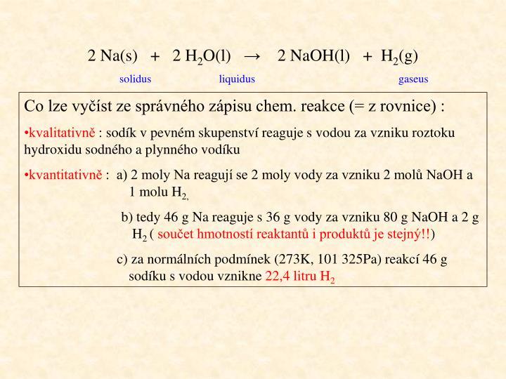 2 Na(s)   +   2 H