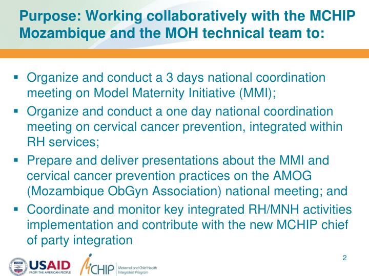 Purpose working collaboratively with the mchip mozambique and the moh technical team to