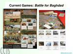 current games battle for baghdad