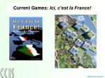 current games ici c est la france