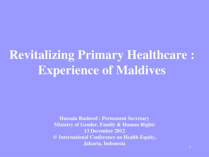 Revitalizing primary healthcare experience of maldives