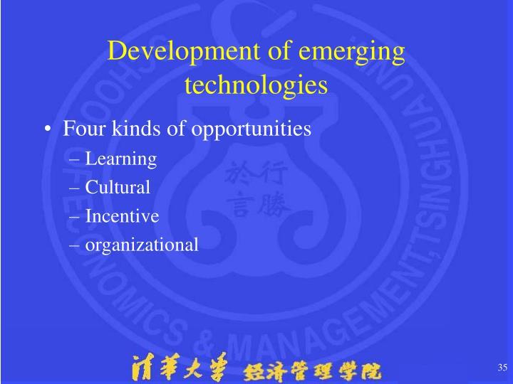 Development of emerging technologies