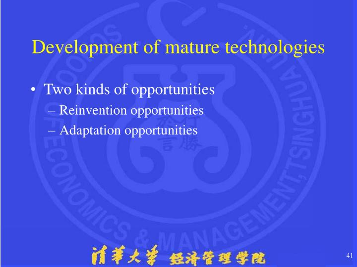 Development of mature technologies
