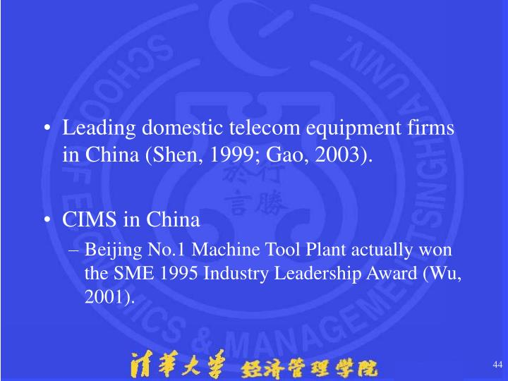 Leading domestic telecom equipment firms in China (Shen, 1999; Gao, 2003).