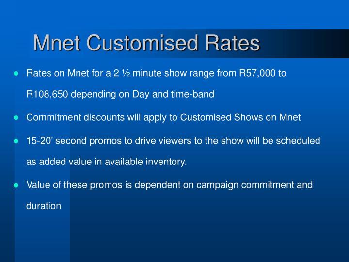 Mnet Customised Rates