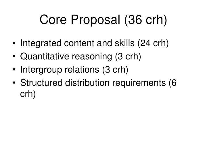 Core proposal 36 crh