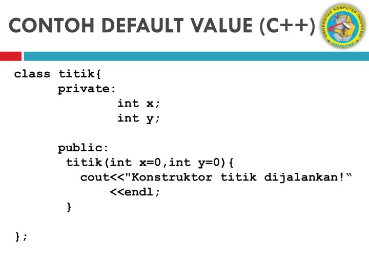 CONTOH DEFAULT VALUE (C++)