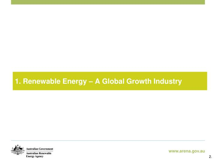 1 renewable energy a global growth industry