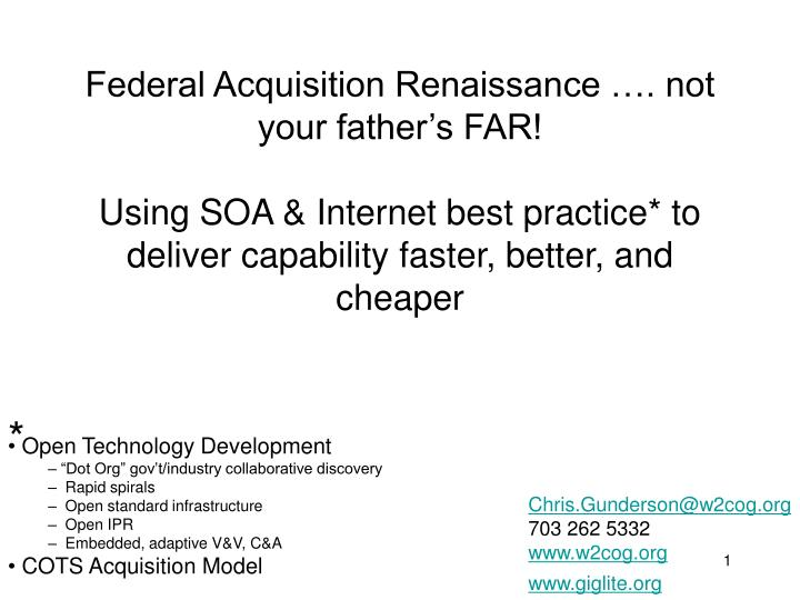 Federal Acquisition Renaissance …. not your father's FAR!