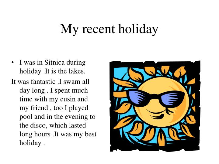 My recent holiday