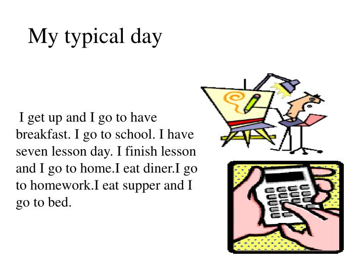 My typical day