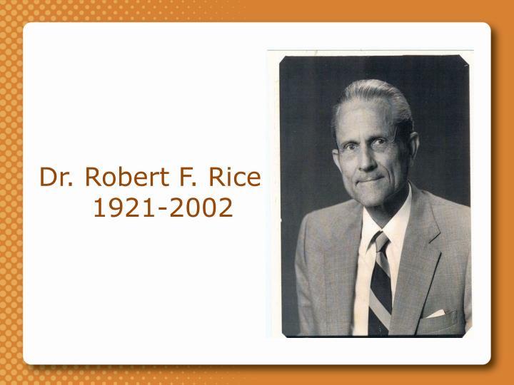 Dr. Robert F. Rice