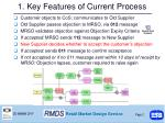 1 key features of current process