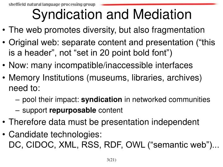 Syndication and mediation