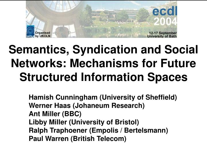 Semantics, Syndication and Social Networks: Mechanisms for Future Structured Information Spaces