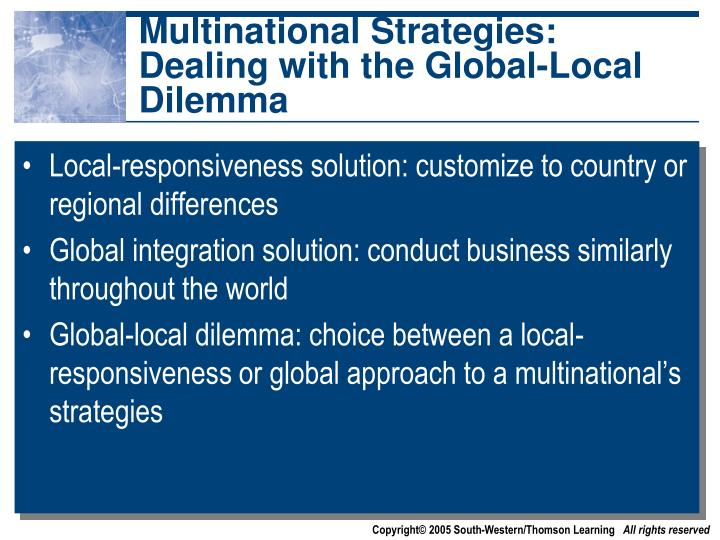 globalstrategy and multinationals entry mode choice Foreign market entry modes - exporting, licensing  the partners' strategic goals converge while their competitive goals diverge the global entrepreneur:.