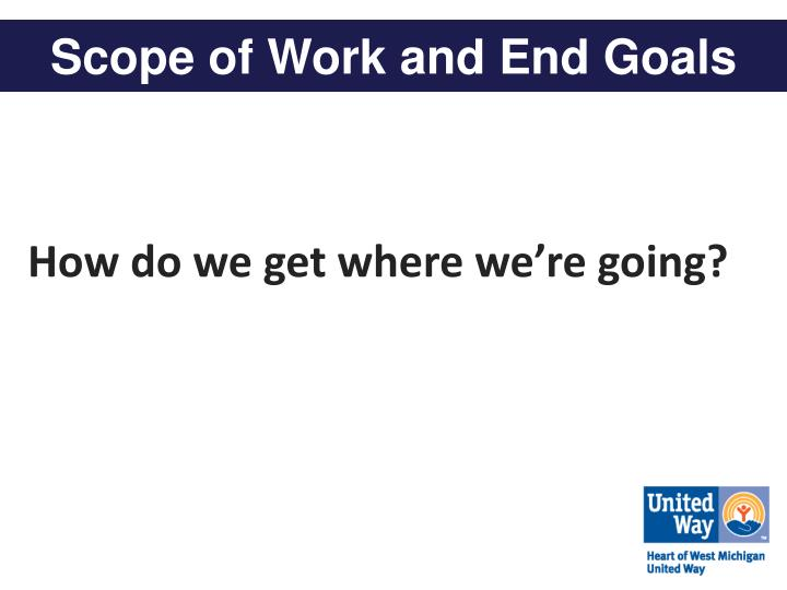 Scope of Work and End Goals