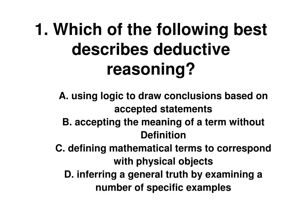 ppt - 1. which of the following best describes deductive reasoning
