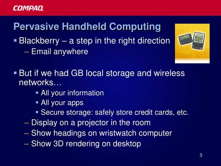 Pervasive handheld computing