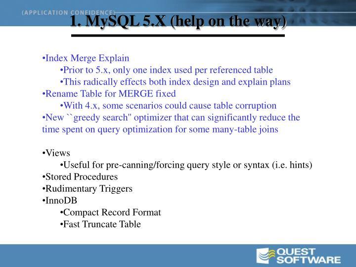 1. MySQL 5.X (help on the way)