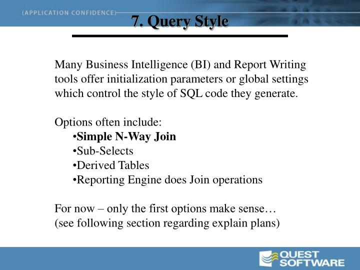 7. Query Style