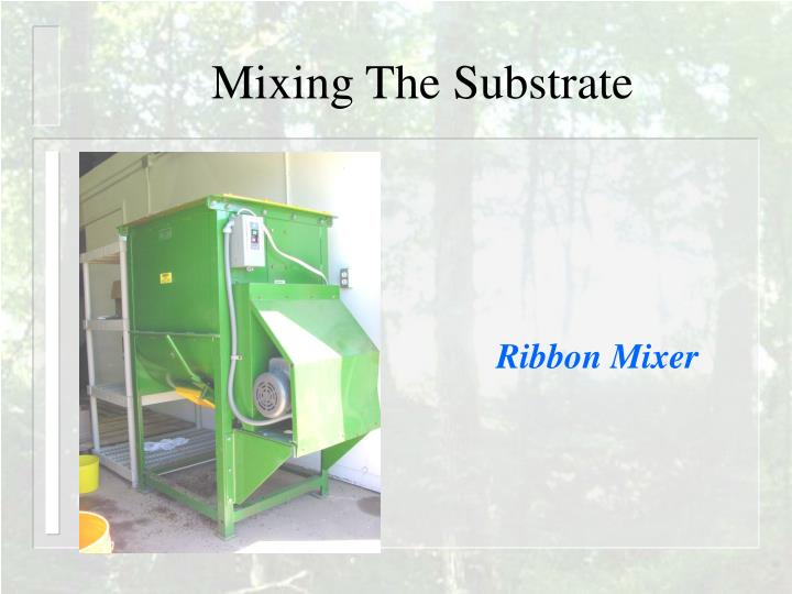 Mixing The Substrate