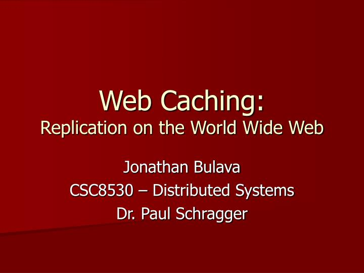web caching replication on the world wide web n.