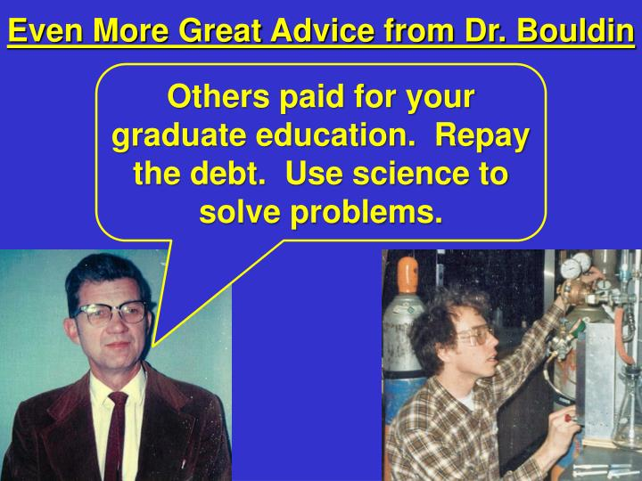 Even More Great Advice from Dr. Bouldin