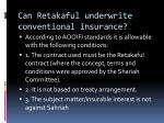 can retakaful underwrite conventional insurance