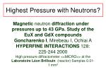 highest pressure with neutrons