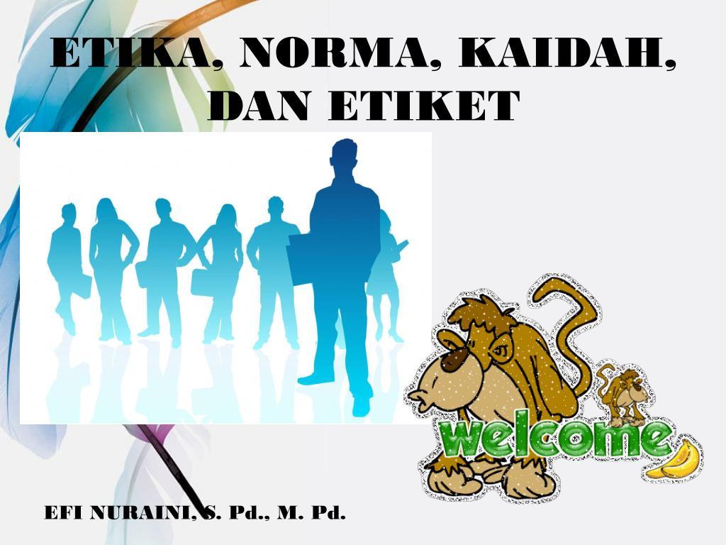 Ppt Etika Norma Kaidah Dan Etiket Powerpoint Presentation Id
