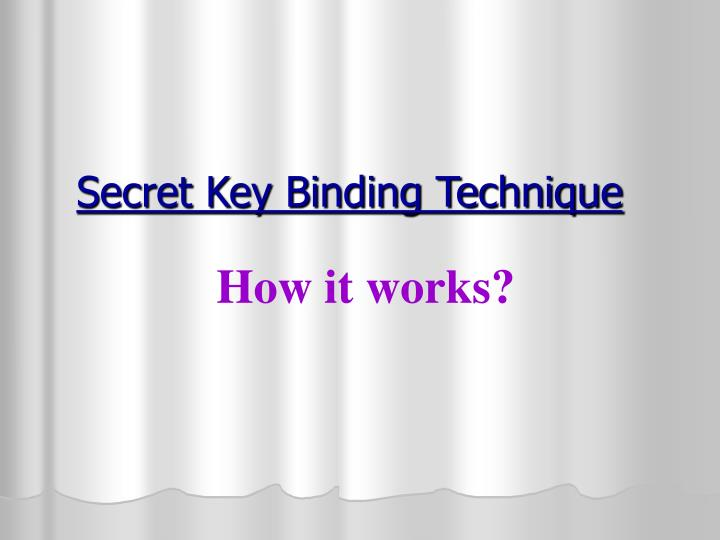 Secret Key Binding Technique