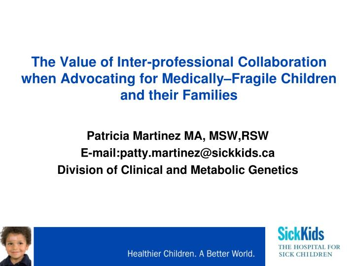 The Value of Inter-professional Collaboration when Advocating for Medically–Fragile Children and t...