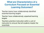 what are characteristics of a curriculum focused on essential learning outcomes