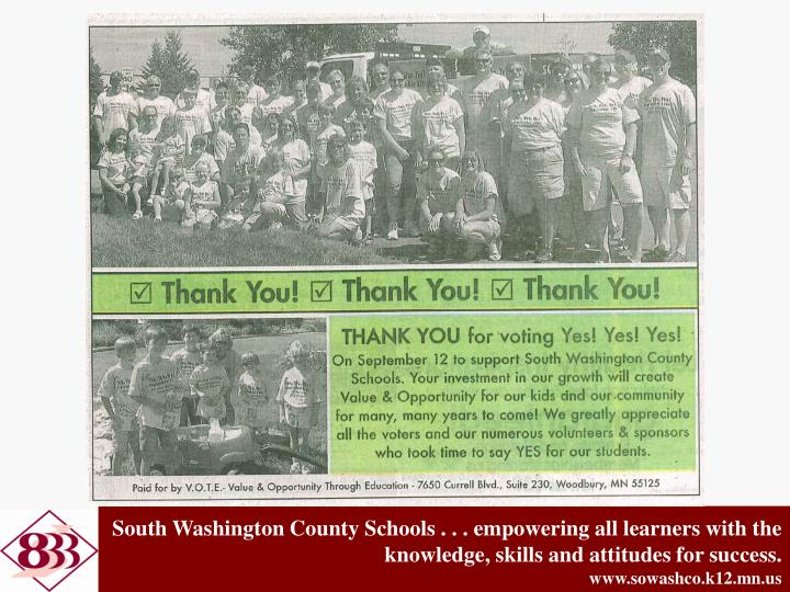 South Washington County Schools . . . empowering all learners with the knowledge, skills and attitudes for success.