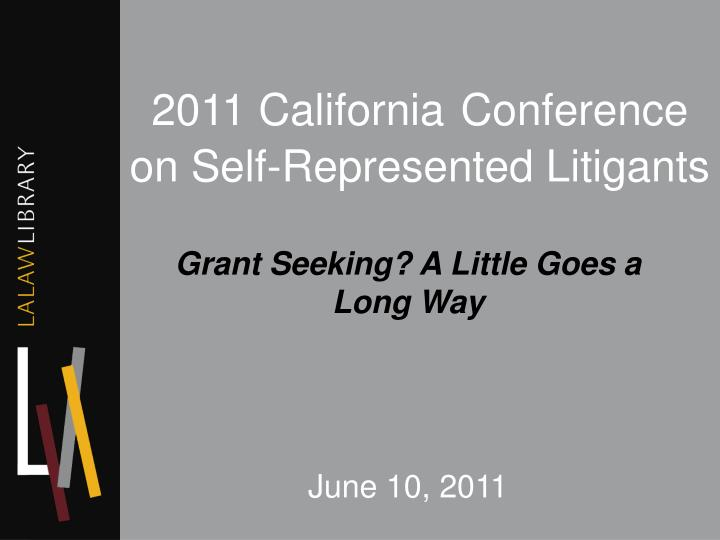 2011 california conference on self represented litigants
