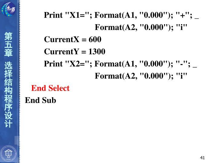 "Print ""X1=""; Format(A1, ""0.000""); ""+""; _"