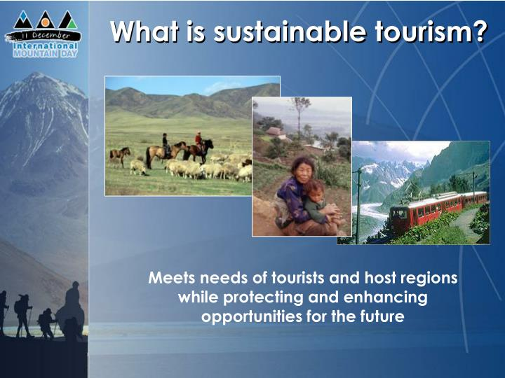 what is sustainable tourism Endorsed by the international ecotourism society this book demonstrates how ecotourism and sustainable tourism can assist in supporting and meeting the goals set forward by the millennium development goals (mdg.