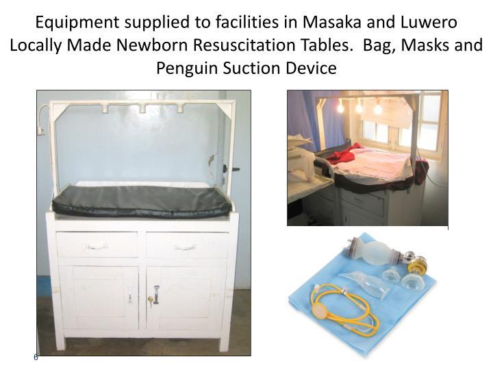 Equipment supplied to facilities in Masaka and Luwero