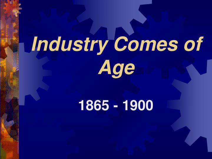 industry comes of age n.