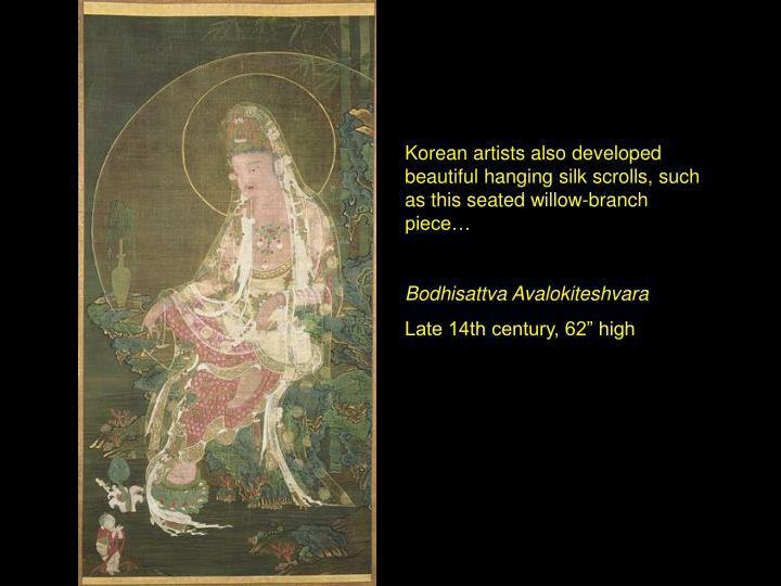 Korean artists also developed beautiful hanging silk scrolls, such as this seated willow-branch piece…