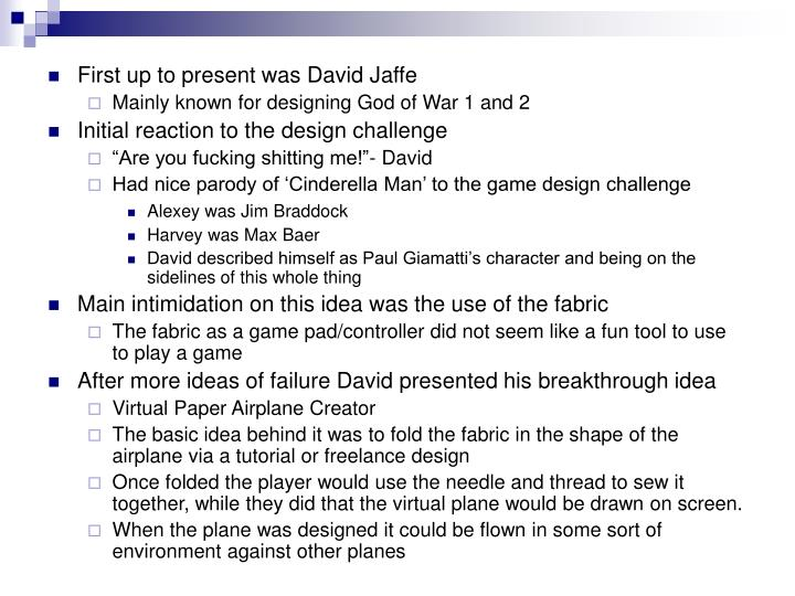 First up to present was David Jaffe