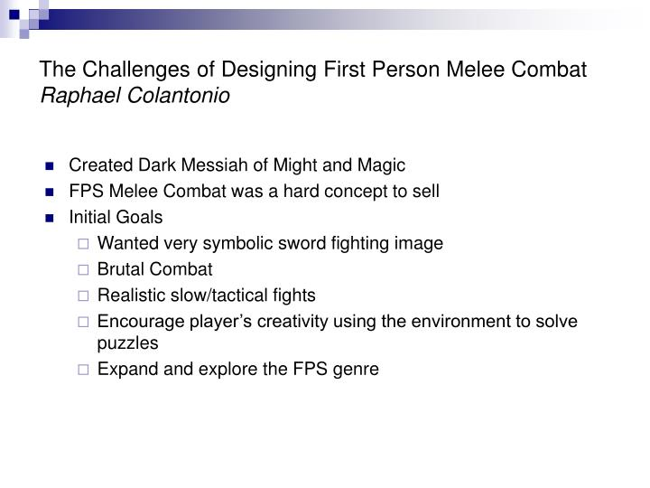 The challenges of designing first person melee combat raphael colantonio